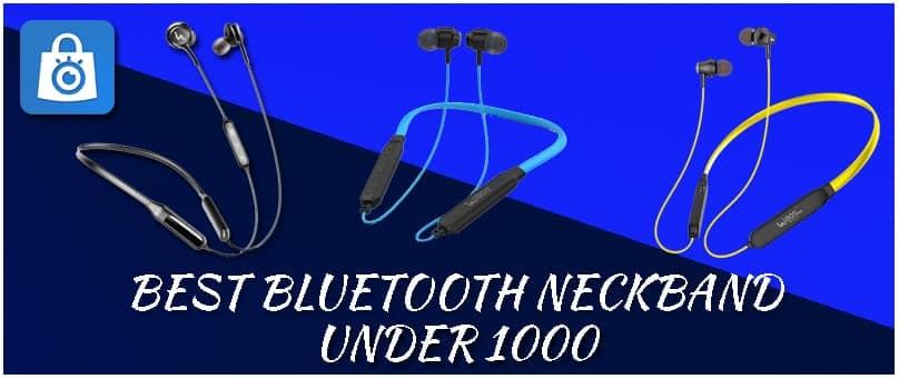 BEST BLUETOOTH NECKBAND UNDER 1000